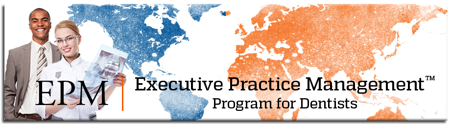 Executive Practice Management™ Program for Dentists