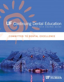 University of Florida - Continuing Dental Education Course Guide